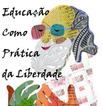Educação como prática da Liberdade Liberdade
